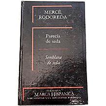 PARECIA DE SEDA. SEMBLAVA DE SEDA.
