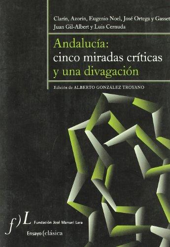 Andalucía: Cinco Miradas Criticas Y Una Divagacion
