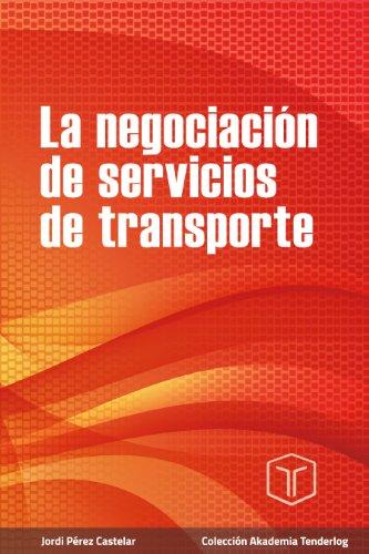 La negociación de servicios de transporte: Cuadernos formativos de Akademia Tenderlog por Jordi Pérez