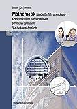 Mathematik für die Einführungsphase - Kerncurriculum Niedersachsen: Berufliches Gymnasium - Statistik und Analysis - Roland Ott