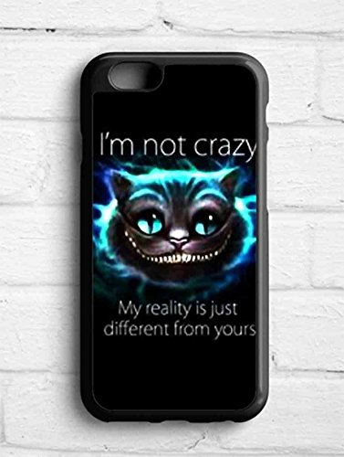 Chesire Cat smile Im Not Crazy for Cover iPhone 6 case W7O4JF