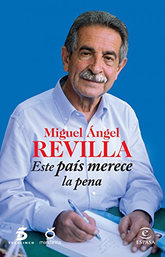 Este país merece la pena eBook: Miguel Ángel Revilla, Mediaset ...