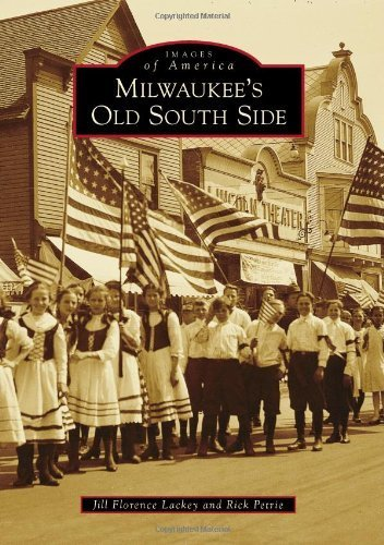 milwaukees-old-south-side-images-of-america-by-jill-florence-lackey-2013-02-11