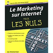 Marketing sur Internet, 3e Pour les Nuls (French Edition)