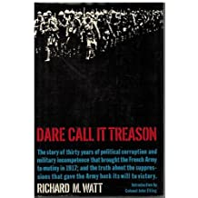 Dare call it treason. Introd. by Colonel John Elting