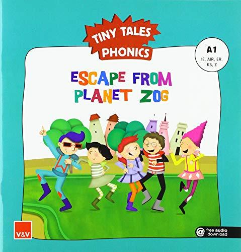 ESCAPE FROM PLANET ZOG (TINY TALES PHONICS) A1 (Cuentaletras / Rodalletres / V&v Phonics)