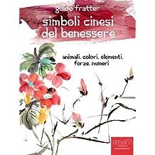 Simboli cinesi del benessere (Italian Edition)