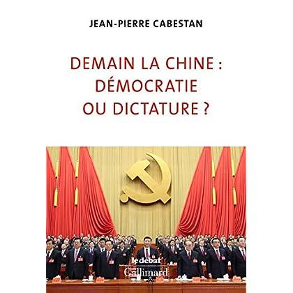 Demain la Chine:démocratie ou dictature?
