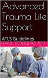 Image de Advanced Trauma Life Support: ATLS Guidelines (English Edition)