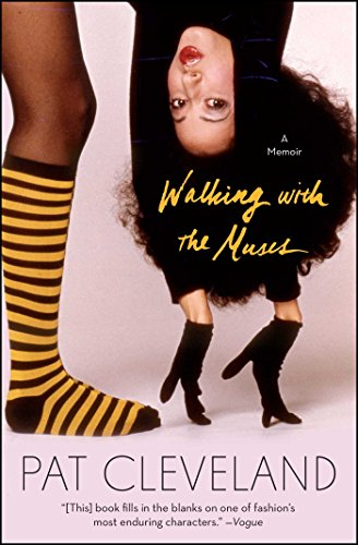 Walking with the Muses: A Memoir por Pat Cleveland