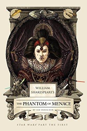 William Shakespeare's the Phantom Menace (William Shakespeare's Star Wars)