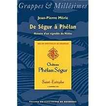 De Ségur à Phélan, histoire d'un vignoble du Médoc