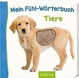 Mein Fühl-Wörterbuch Tiere