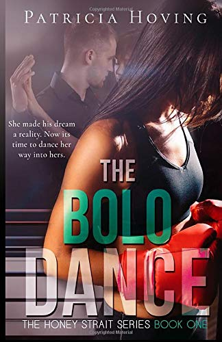 The Bolo Dance (The Honey Strait Series, Band 1) Bolo Serie
