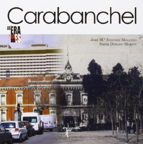 Así era y así es Carabanchel por Sonia Dorado Martín, José María Sánchez Molledo