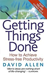 Getting Things Done: How to Achieve Stress-free Productivity by David Allen (2002-01-24)