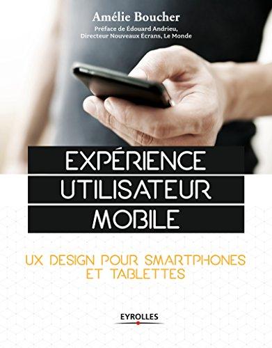Expérience utilisateur mobile: UX Design pour smartphones et tablettes