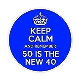Keep Calm and Remember 50ist das neue 40(blau) bedruckt Kühlschrank Magnet 58mm groß rund Button Neuheit Geschenk