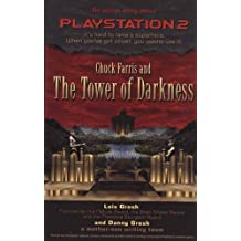 Chuck Farris and the Tower of Darkness: An Action Story About Playstation 2 (Chuck Farris Novels) by Lois Gresh (2001-01-06)
