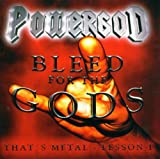 Songtexte von Powergod - Bleed for the Gods: That's Metal - Lesson I