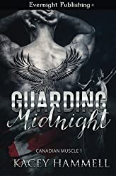 Guarding Midnight (Canadian Muscle) (Volume 1) by Kacey Hammell (2015-07-01)