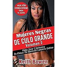 Mujeres Negras De Culo Grande Volumen 2: Fotos Sexy Y Calientes De Chicas De Ebano En Lencería Erótica