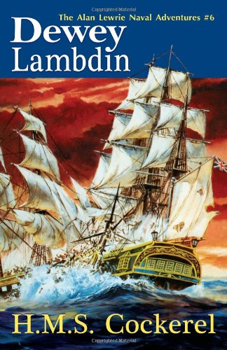H.M.S. Cockerel: The Alan Lewrie Naval Adventures #6 (Alan Lewrie Naval Adventures (Paperback))