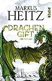 Drachengift: Roman (Die Drachen-Reihe, Band 3) - Markus Heitz