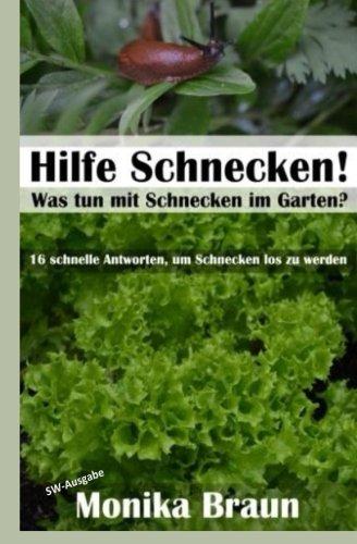 Preisvergleich Produktbild Hilfe Schnecken! Was tun mit Schnecken im Garten: 16 schnelle Antworten, um Schnecken los zu werden.