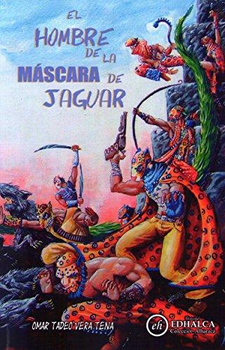 El Hombre de la Máscara de Jaguar (Colección Alharaca nº 8) de [Vera