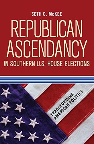 Republican Ascendancy in Southern U.S. House Elections (Transforming American Politics) (English Edition) por Seth C. McKee