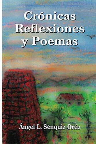 Crónicas, Reflexiones y Poemas por Angel Sénquiz