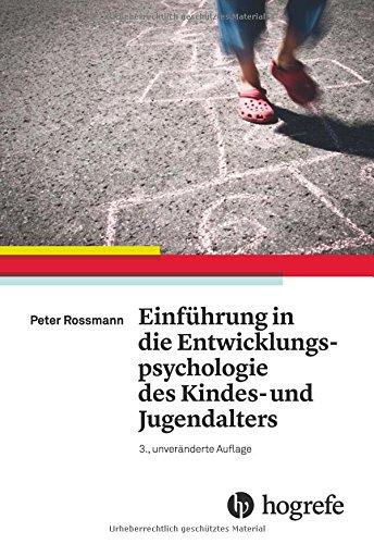 Einführung in die Entwicklungspsychologie des Kindes– und Jugendalters