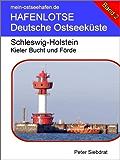 Hafenlotse Kieler Bucht und Förde (HAFENLOTSE - Deutsche Ostseeküste 2)