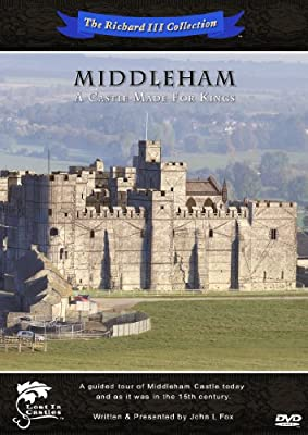 The Richard III Collection - Middleham A Castle Made For Kings