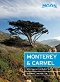 Moon Monterey & Carmel (Sixth Edition): Including Santa Cruz & Big Sur