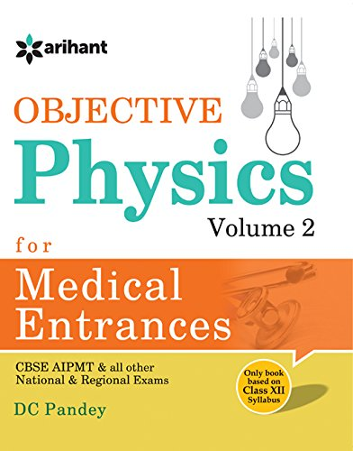 Objective Physics - Vol. 2 for Medical Entrance Examinations (Old Edition)
