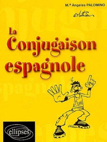 La conjugaison espagnole par Maria-Angeles Palomino
