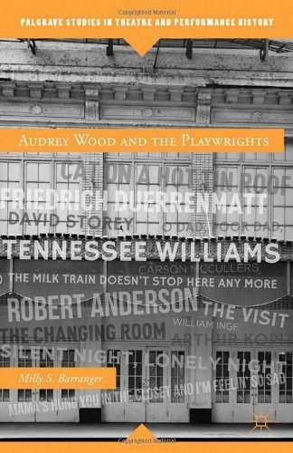 Audrey Wood and the Playwrights (Palgrave Studies in Theatre and Performance History) by Milly S. Barranger (2013-01-08)