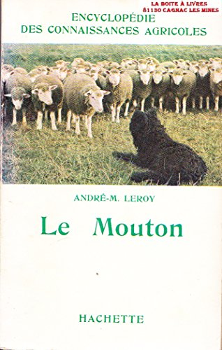 Le Mouton, Encyclopédie des Connaissances Agricoles, Races, Élevage, Viande, Laines par André M. Leroy