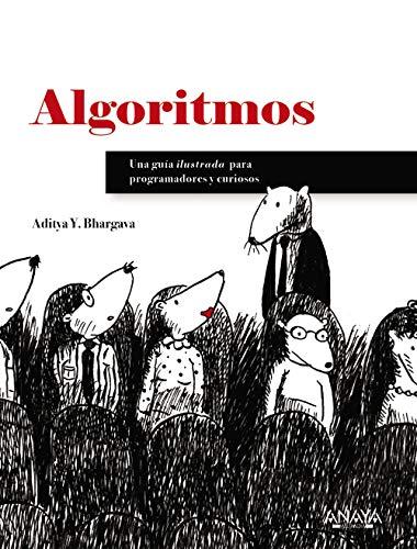 Algoritmos. Guía ilustrada para programadores y curiosos (Títulos Especiales) por AdityaBhargava