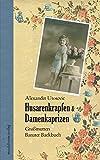 Husarenkrapfen & Damenkaprizen: Großmutters Banater Backbuch