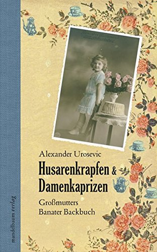 Preisvergleich Produktbild Husarenkrapfen & Damenkaprizen: Großmutters Banater Backbuch
