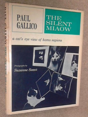 The Silent Miaow: A Cat's Eye View of Homo Sapiens