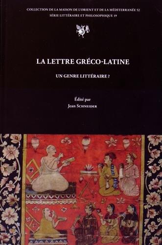 La lettre gréco-latine, un genre littéraire ? par Jean Schneider, Collectif