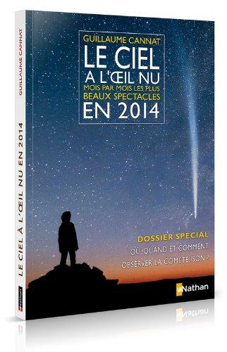 Le ciel à l'oeil nu en 2014 : Mois par mois les plus beaux spectacles par Guillaume Cannat