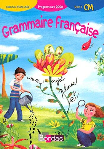 Grammaire française CM • Manuel de l'élève (Ed.2008) par Guy Fouillade, Michel Moulin