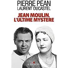 Jean Moulin, l'ultime mystère (A.M. HISTOIRE)