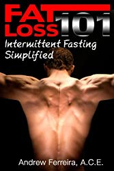 Fat Loss 101: Intermittent Fasting Simplified (English Edition)
