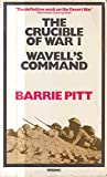 The Crucible Of War: Vol.1: Wavell's Command